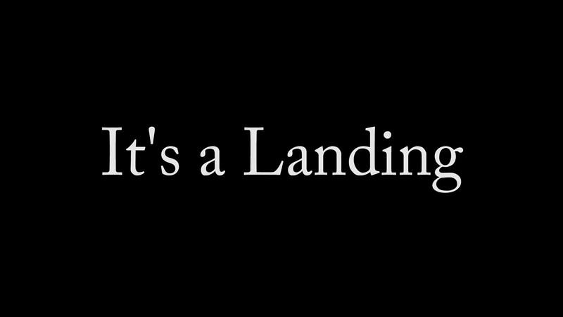 It's a Landing